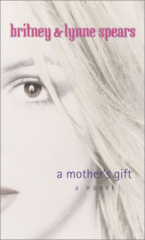 A Mother's Gift Britney And Lynne Spears