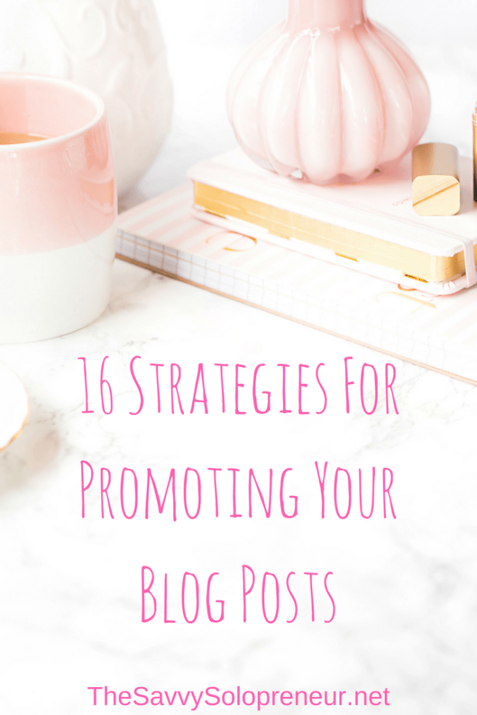 16 Strategies for Promoting Blog Posts