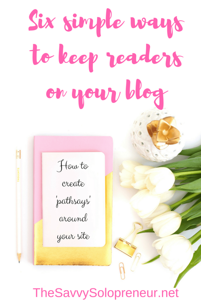 Six simple ways to keep readers on your blog