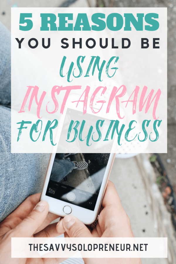 5 Reasons You Should Be Using Instagram For Business