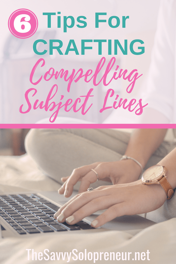 6 Tips For Crafting Compelling Subject Lines