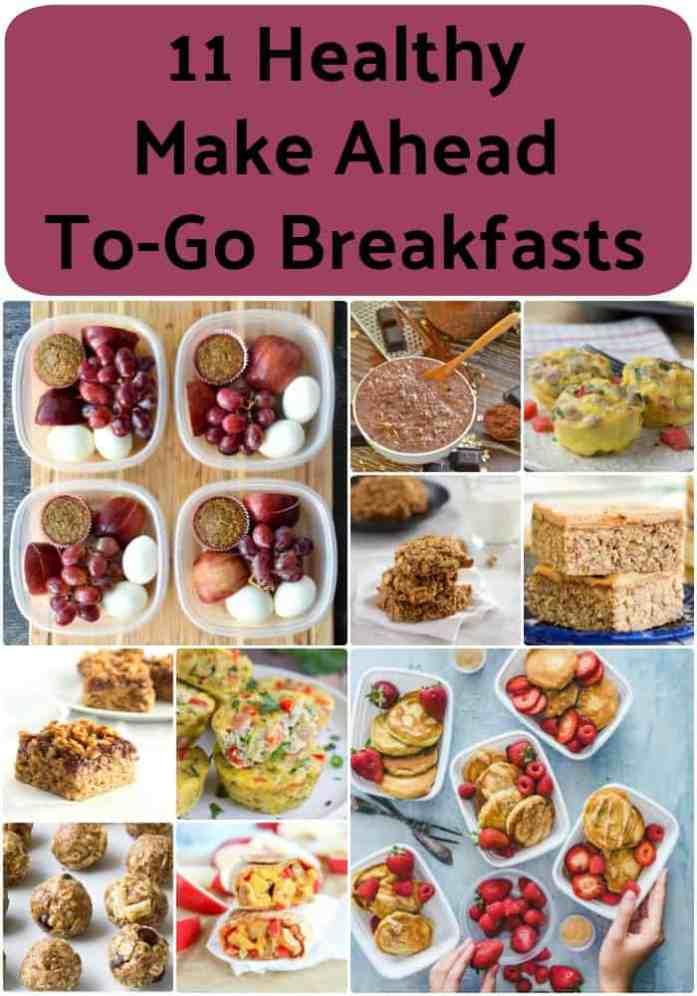 11 Healthy Make Ahead To Go Breakfasts Pinterest Pin #mealprep #breakfast #healthy