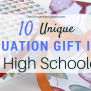 10 Unique Graduation Gift Ideas For High Schoolers The