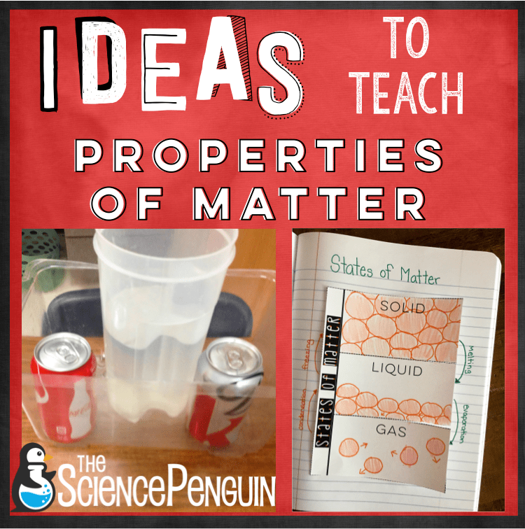 Time To Teach Properties Of Matter The Science Penguin