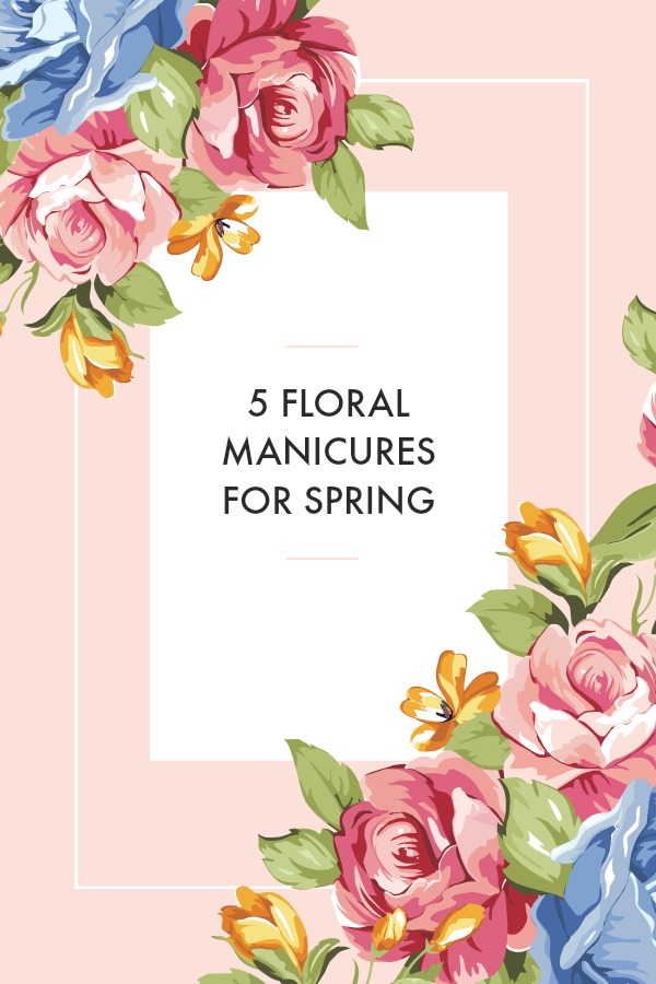 Turn heads with your hands this spring with DIY floral nail art