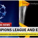 UEFA Announces New Resumption Date For Champions League, Europa Leagu
