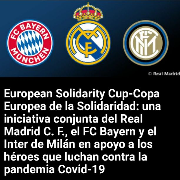 European Solidarity Cup: Real Madrid, Bayern and Inter Milan in support of heroes fighting the pandemic Covid-19