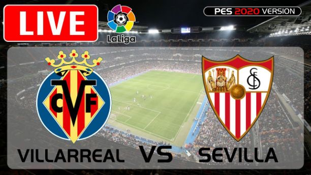 Villarreal vs Sevilla Live Streaming, Head to Head and Kick-Off Time