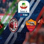 AC Milan Vs AS Roma Live Streaming and Kick-Off Time
