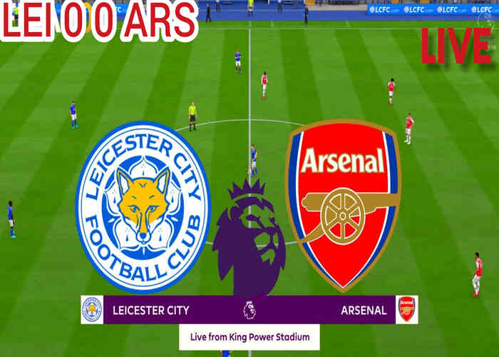 Watch Leicester City vs Arsenal Live Streaming Free on TV Channel