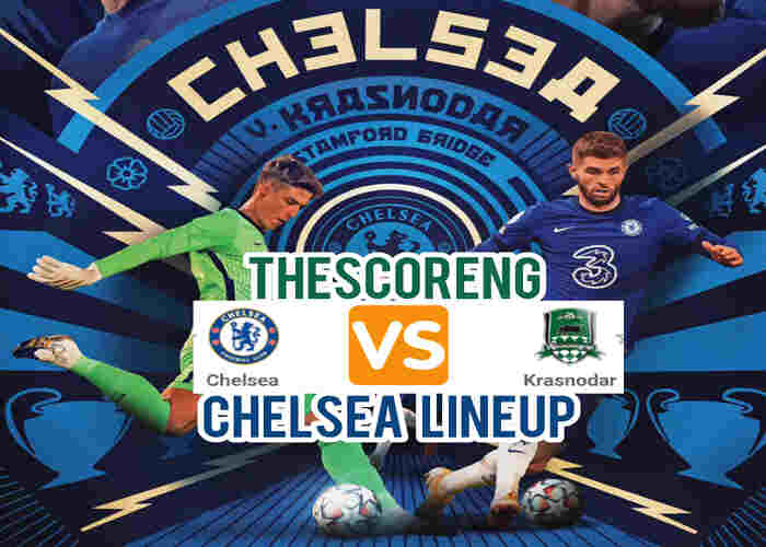 Chelsea vs Krasnodar Lineup: Match Details and TV Channel