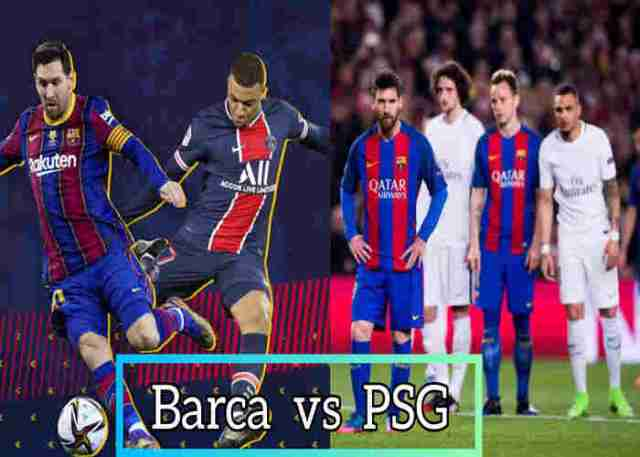 Barcelona vs PSG Head to Head, Team News, Kick Off Time and Prediction