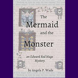 The Mermaid and the Monster, Angela P Wade