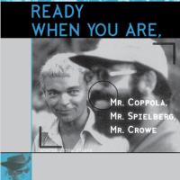 Ready When You Are Mr. Coppola, Mr. Spielberg, Mr. Crowe