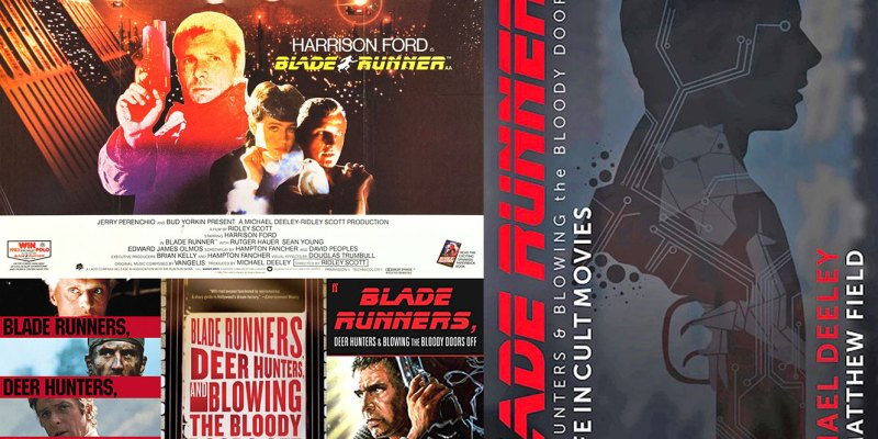 Best Making Of Books Ever: Blade Runners, Deer Hunters & Blowing the Bloody Doors off