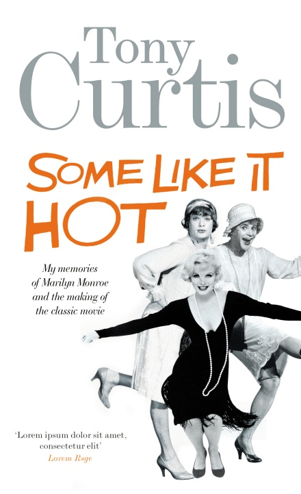 Tony Curtis Memories on Some Like it HotSome Like It Hot- The Scriptblog.com