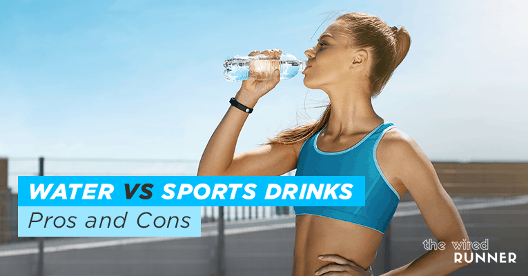 Water Vs Sports Drinks – Pros and Cons