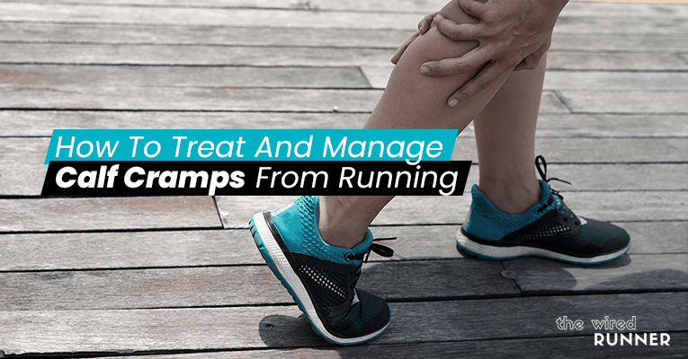 How To Treat And Manage Calf Cramps From Running