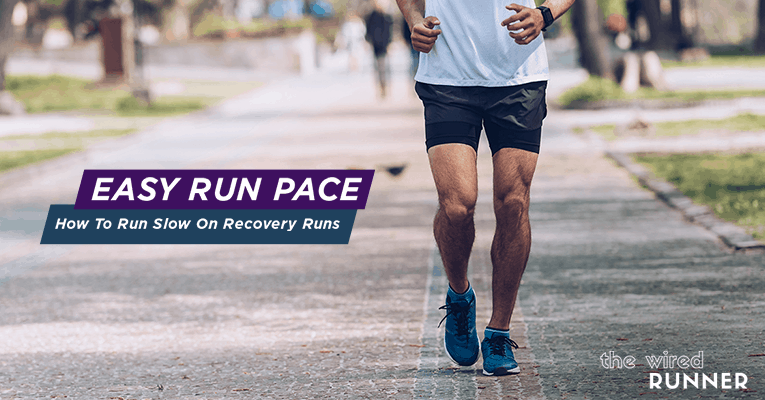 Easy Run Pace – How To Run Slow On Recovery Runs
