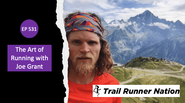 EP 531: The Art of Running with Joe Grant