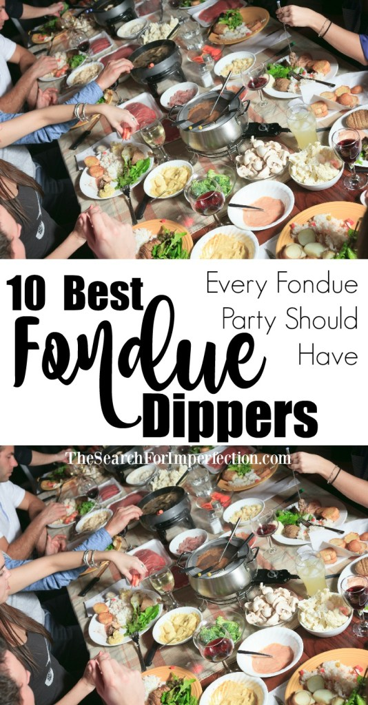 These 10 fondue dippers are the best thing to dip in cheese fondue. They should be at every fondue party! #fonduedippers #fondueparty www.thesearchforimperfection..com