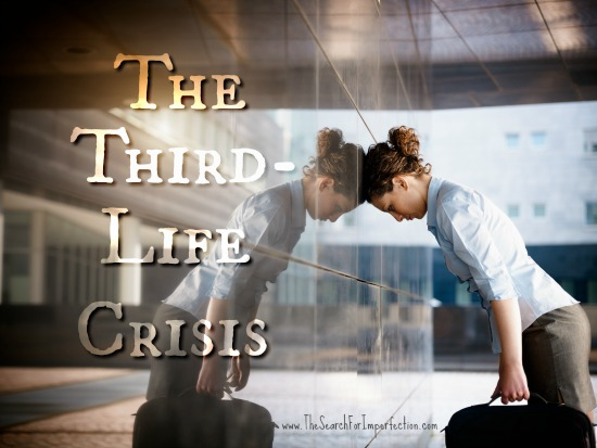 The Third-Life Crisis and How to Handle It