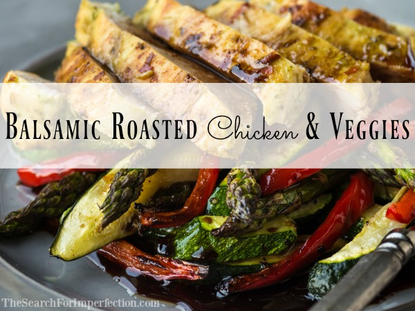 Easy one pan balsamic chicken and veggies
