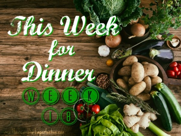 Dinner Menu Week Eighteen