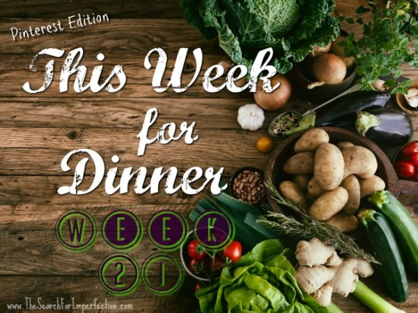 Dinner Menu Week Twenty-One