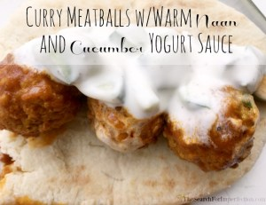 Curry Meatballs with Warm Naan and Cucumber Yogurt Sauce