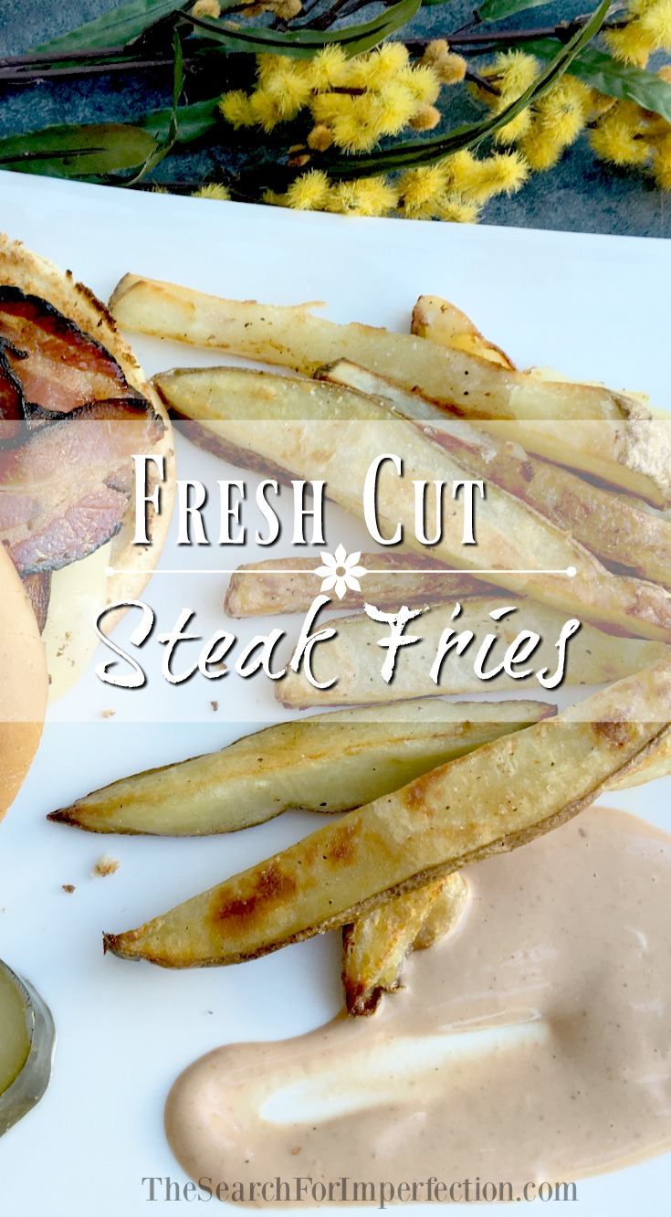 Easy to make, healthy, fresh cut steak fries