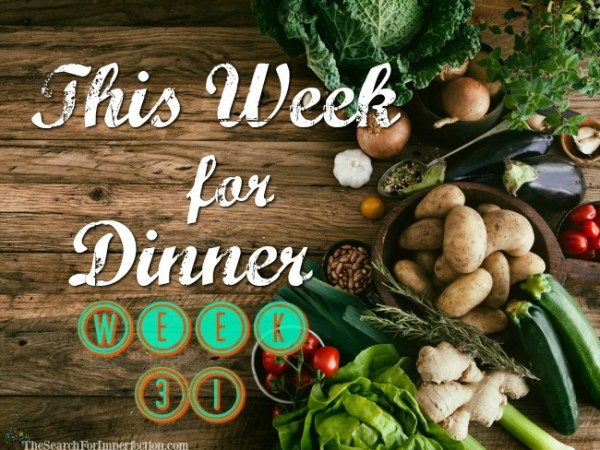 Dinner Menu Week Thirty-One
