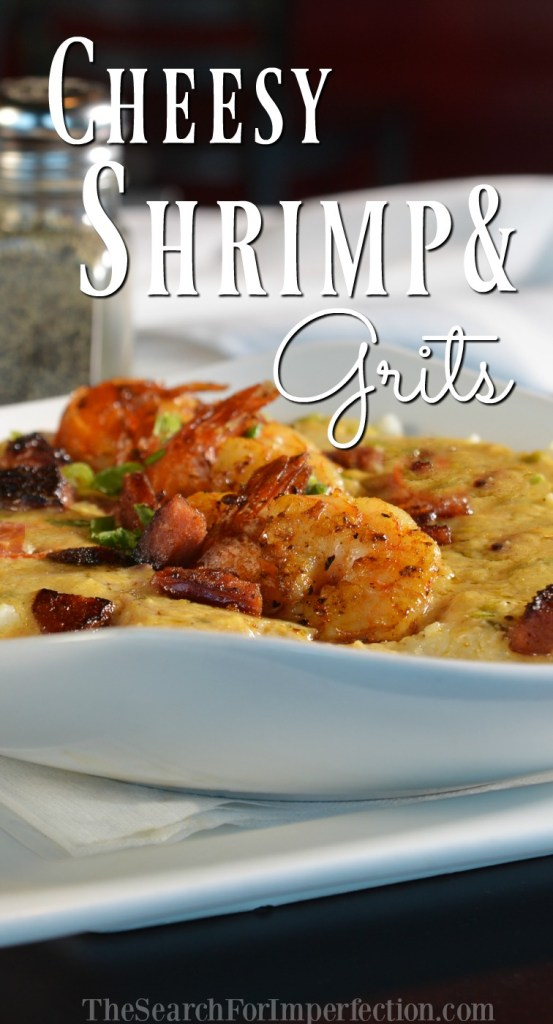 Luscious, delicious cheesy shrimp and grits.