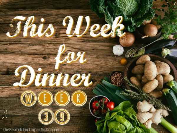 This Week for Dinner, Week 39