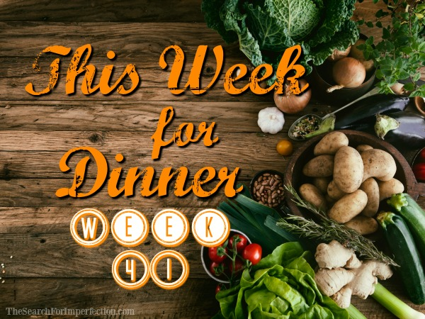 This week for dinner, week 41