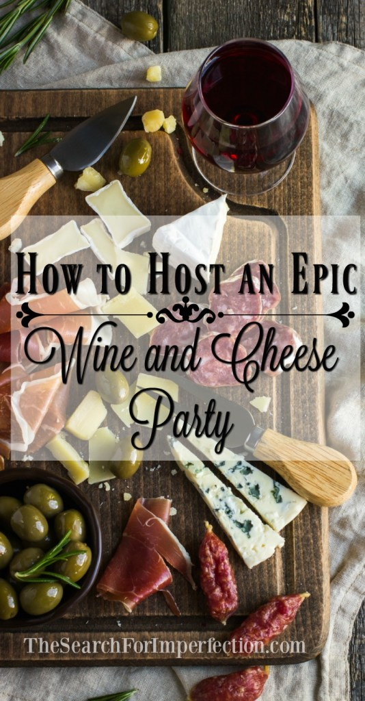 How to throw an epic wine and cheese party.