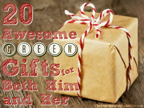 "Top 20 ""Green"" Gift Guide for Both Him and Her"