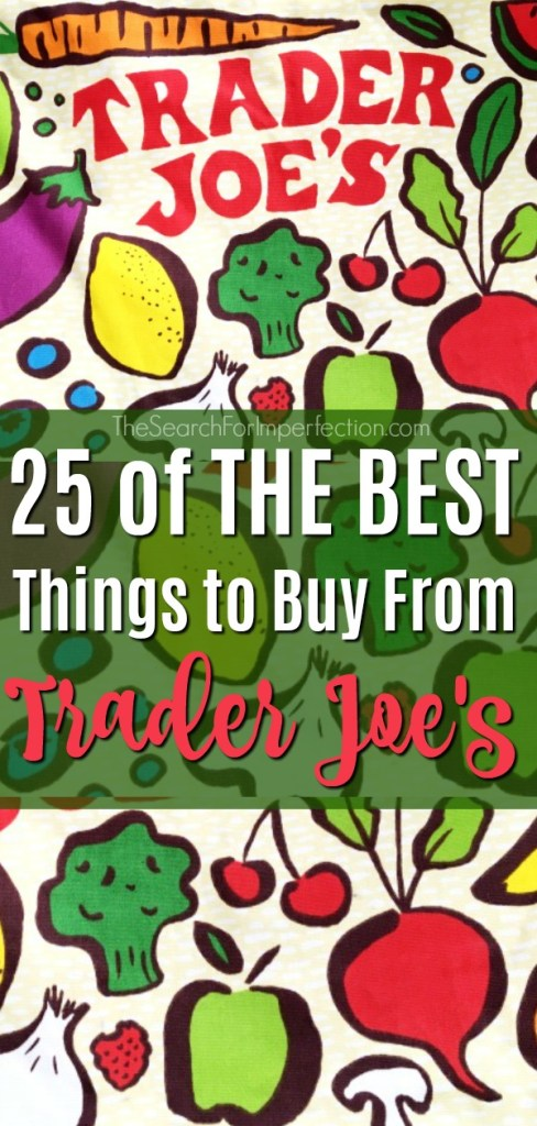 This is the ultimate list of the best things to buy from Trader Joe's! #whattobuyfromtraderjoes #traderjoes #groceryshopping #thesearchforimperfection