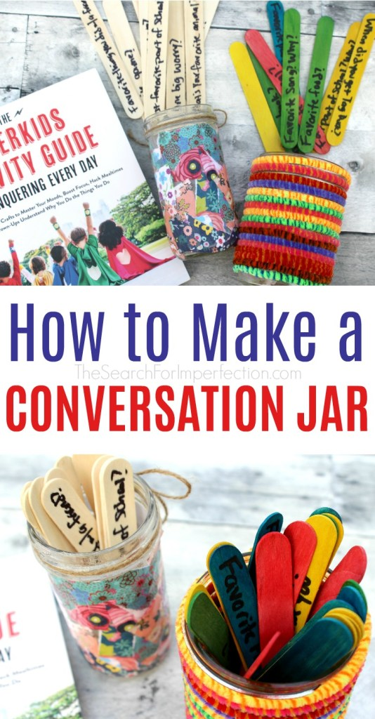Diy Conversation Jars Get More Than A Yes Or No Answer Out Of Your Kids