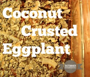 Coconut Crusted Eggplant