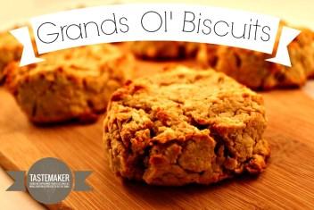 Grands Ol Biscuits
