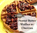 Peanut Butter Waffles with Cherries