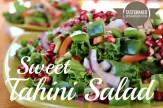 Sweet Tahini Salad