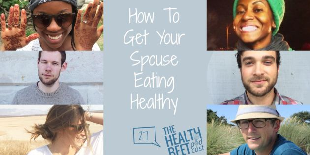 How to get your spouse to eat healthy