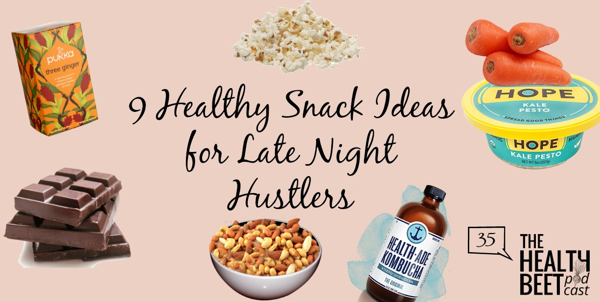 HB35 9 Healthy Snack Ideas For Late Night Hustlers