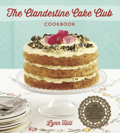 Clandestine Cake Club cookbook