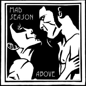 mad season above