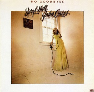 Hall and Oates - No Goodbyes (H&Ode)