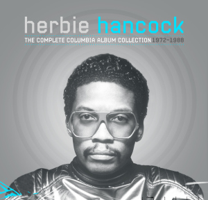 "Head Hunting: Legacy Celebrates Herbie Hancock With 34-CD ""Complete Columbia Album Collection"""
