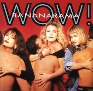 Bananarama Wow